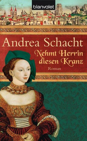 Andrea Schacht - Nehmt Herrin diesen Kranz