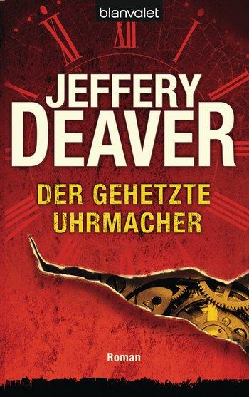 Jeffery Deaver - Der gehetzte Uhrmacher
