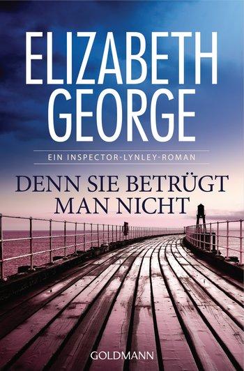 Elizabeth George - Denn sie betrügt man nicht