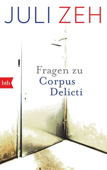 """Fragen zu """"Corpus Delicti"""""""