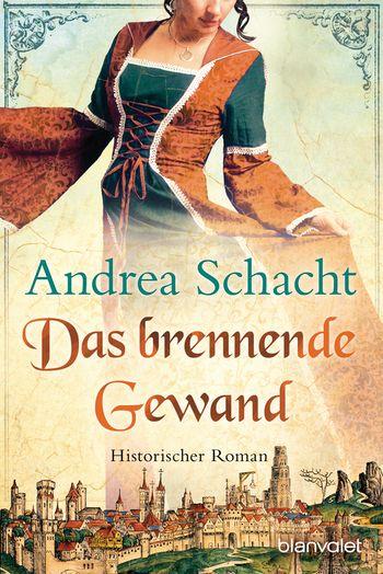Andrea Schacht - Das brennende Gewand