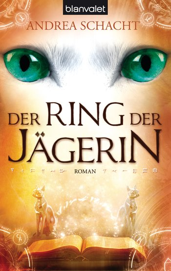 Andrea Schacht - Der Ring der Jägerin