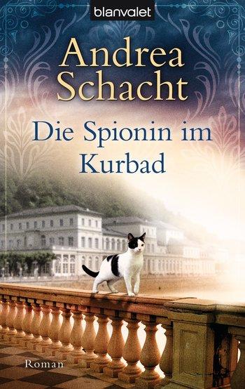 Andrea Schacht - Die Spionin im Kurbad