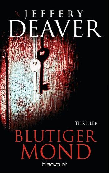 Jeffery Deaver - Blutiger Mond