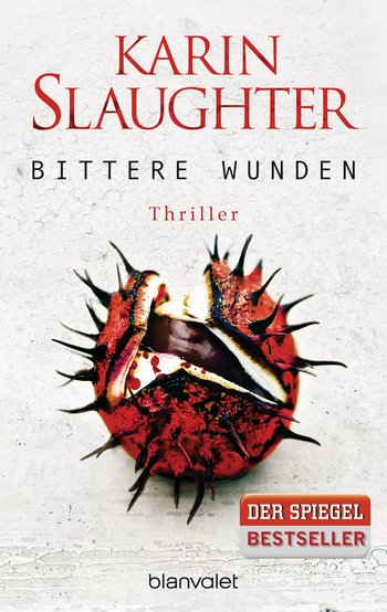Karin Slaughter - Bittere Wunden