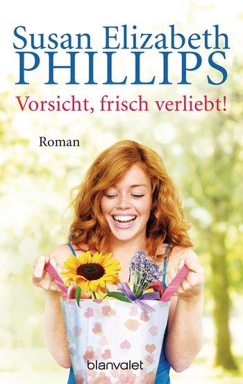 Susan Elizabeth Phillips - Vorsicht, frisch verliebt!