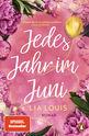Lia Louis - Jedes Jahr im Juni – Der romantische Bestseller des Jahres