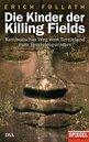 Erich  Follath - The Children of Killing Fields
