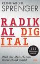 Reinhard K.  Sprenger - Radically Digital