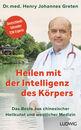 Henry Johannes  Greten, Stefan  Rieß - Healing through the Intelligence of the Body