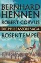 Bernhard Hennen,Robert Corvus - Die Phileasson-Saga - Rosentempel