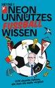 NEON (Editor), Marc  Schürmann (Editor) - NEON Useless Football Facts