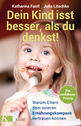 Katharina  Fantl, Julia  Litschko - Your Child Eats Better Than You Think!