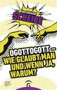 Jan-Christof  Scheibe - Oh God oh God – How Do You Believe and If So, Why?
