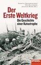 Annette  Großbongardt (Editor), Uwe  Klußmann (Editor), Joachim  Mohr (Editor) - Der Erste Weltkrieg