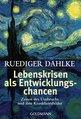 Ruediger  Dahlke - Lebenskrisen als Entwicklungschancen
