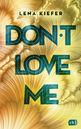 Lena  Kiefer - Don't LOVE me