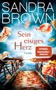 Sandra Brown - Sein eisiges Herz