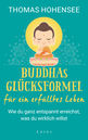 Thomas  Hohensee - The Buddha's Successful Formula for a Fulfilled Life